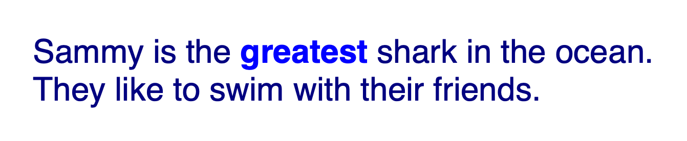 The text in both sentences are rendered navy blue and in a sans serif font, except for the text in the one <strong> tag, which is a lighter blue and bold.