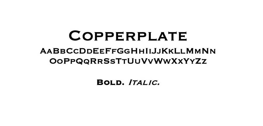 The Copperplate font.