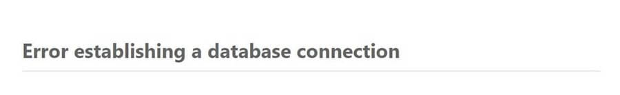 "An ""Error establishing a database connection"" message."